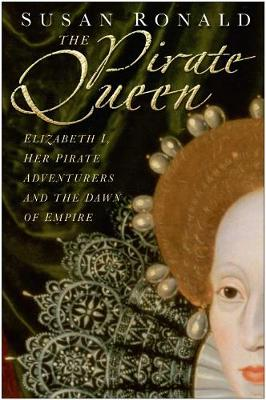 Pirate Queen: Elizabeth I, Her Pirate Adventures (Hardback)
