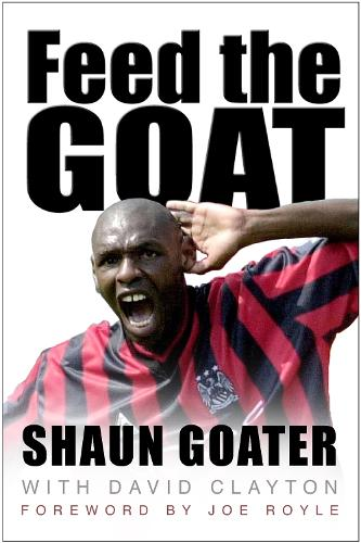 Feed the Goat: The Shaun Goater Story (Paperback)