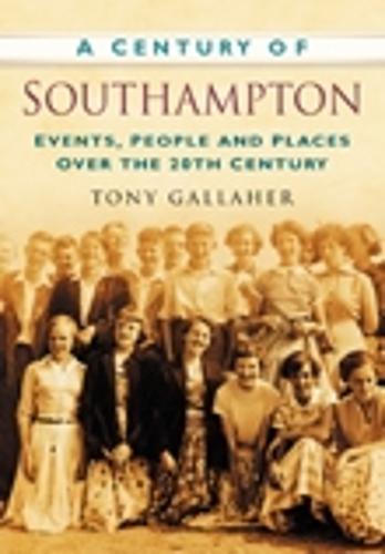 A Century of Southampton (Paperback)