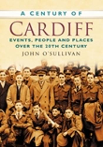 A Century of Cardiff (Paperback)