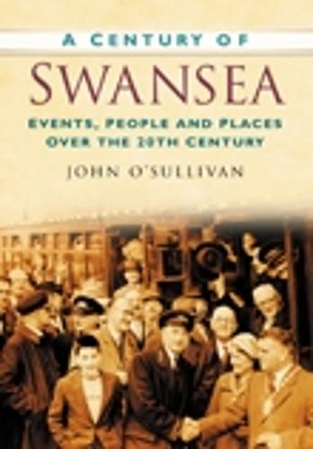 A Century of Swansea (Paperback)