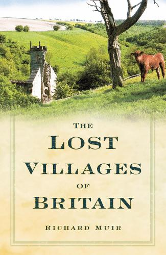 The Lost Villages of Britain (Paperback)