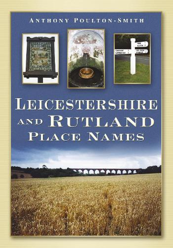 Leicestershire and Rutland Places Names (Paperback)