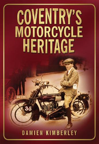 Coventry's Motorcycle Heritage (Paperback)