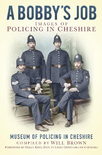 A Bobby's Job: Images of Policing in Cheshire (Paperback)