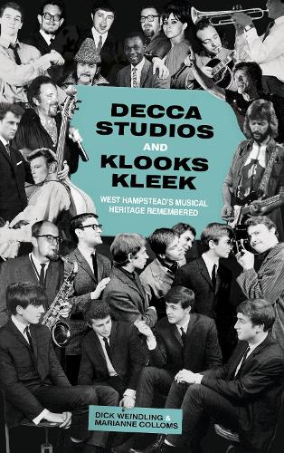 Decca Studios and Klooks Kleek: West Hampstead's Musical Heritage Remembered (Paperback)