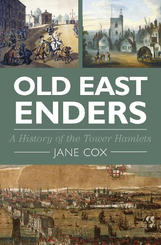 Old East Enders: A History of the Tower Hamlets (Hardback)