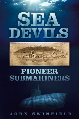 Sea Devils: Pioneer Submariners (Hardback)