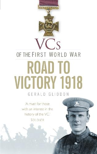 VCs of the First World War: Road to Victory, 1918 (Paperback)