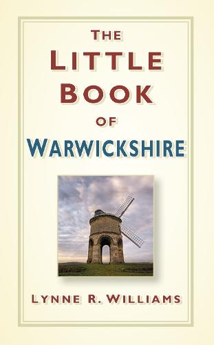 The Little Book of Warwickshire (Hardback)