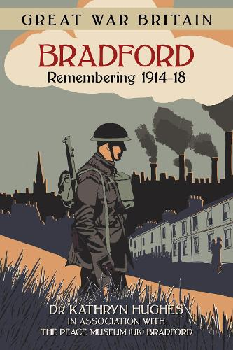 Great War Britain Bradford: Remembering 1914-18 (Paperback)