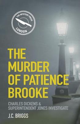 The Murder of Patience Brooke: Charles Dickens & Superintendent Jones Investigate (Paperback)