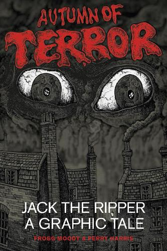 Autumn of Terror: Jack The Ripper - A Graphic Tale (Paperback)
