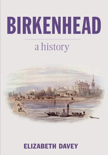 Birkenhead: A History (Paperback)