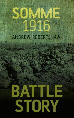 Battle Story: Somme 1916 (Paperback)