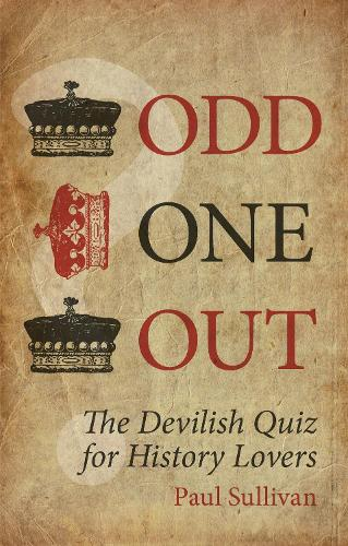 Odd One Out: The Devilish Quiz for History Lovers (Paperback)