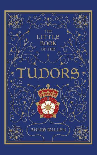 The Little Book of the Tudors (Hardback)