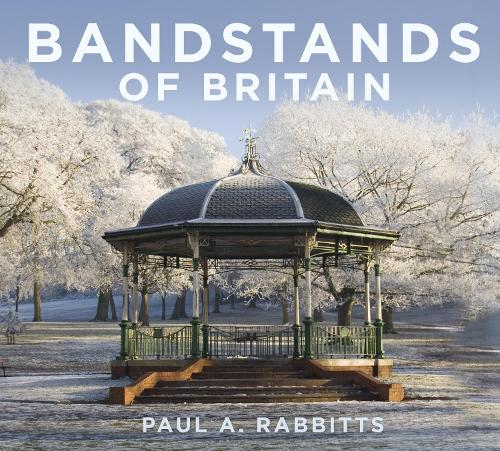 Bandstands of Britain (Hardback)