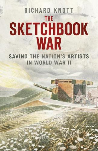 The Sketchbook War: Saving the Nation's Artists in World War II (Paperback)