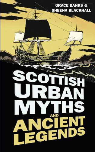 Scottish Urban Myths and Ancient Legends (Paperback)