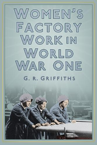 Women's Factory Work in World War One (Paperback)