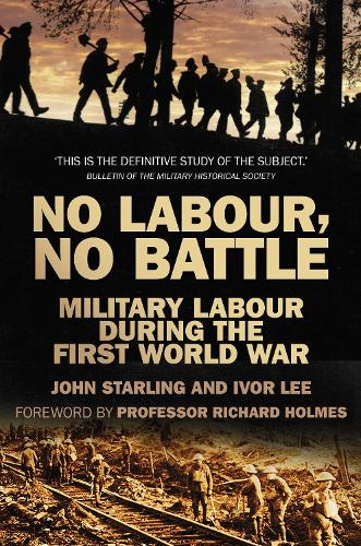 No Labour, No Battle: Military Labour during the First World War (Paperback)