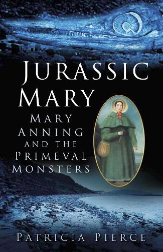 Jurassic Mary: Mary Anning and the Primeval Monsters (Paperback)