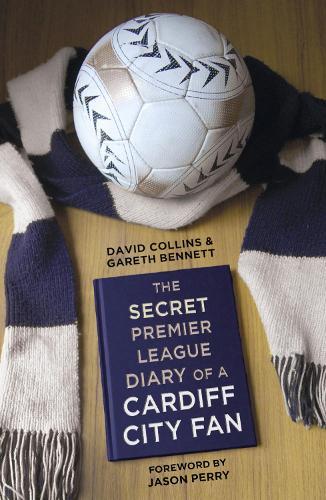 The Secret Premier League Diary of a Cardiff City Fan (Paperback)