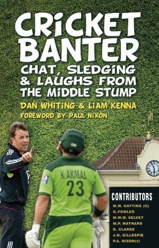 Cricket Banter: Chat, Sledging & Laughs from The Middle Stump (Paperback)