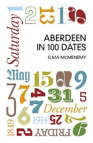 Aberdeen in 100 Dates (Paperback)