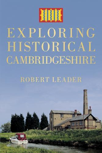 Exploring Historical Cambridgeshire (Paperback)