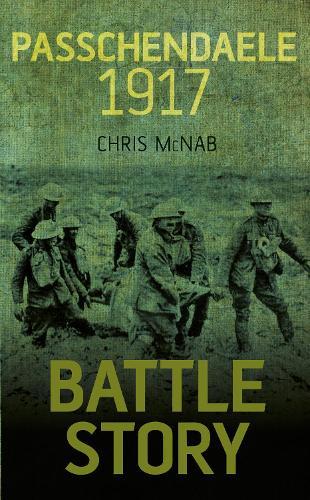 Battle Story: Passchendaele 1917 (Paperback)