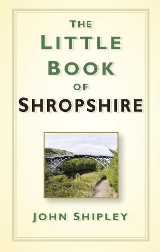 The Little Book of Shropshire (Hardback)