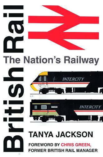 British Rail: The Nation's Railway (Paperback)