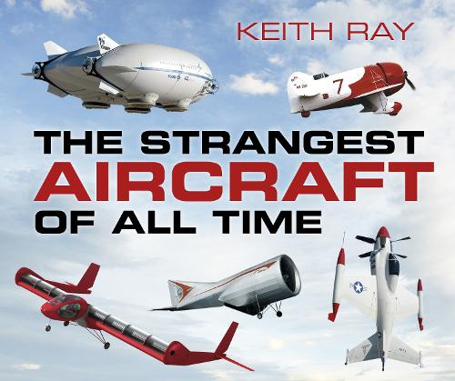 The Strangest Aircraft of All Time (Paperback)