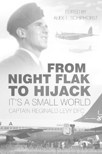 From Night Flak to Hijack: It's a Small World (Paperback)