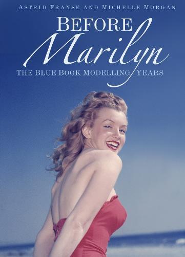 Before Marilyn: The Blue Book Modelling Years (Hardback)