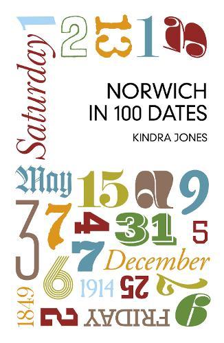 Norwich in 100 Dates (Paperback)