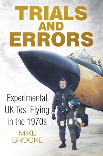 Trials and Errors: Experimental UK Test Flying in the 1970s (Paperback)