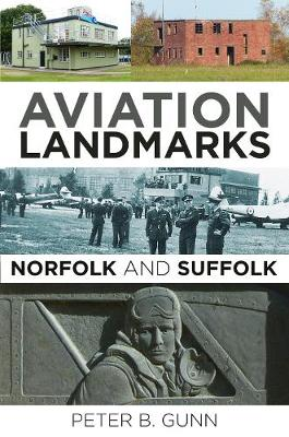 Aviation Landmarks - Norfolk and Suffolk (Paperback)