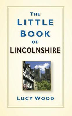 The Little Book of Lincolnshire (Hardback)