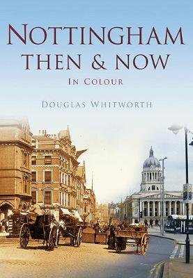 Nottingham Then & Now (Paperback)