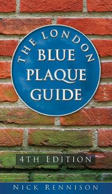 The London Blue Plaque Guide: 4th Edition (Paperback)