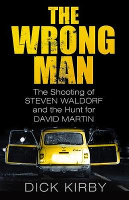 The Wrong Man: The Shooting of Steven Waldorf and the Hunt for David Martin (Paperback)