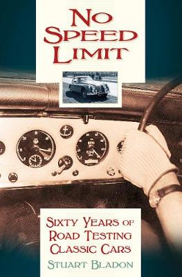 No Speed Limit: Sixty Years of Road Testing Classic Cars (Paperback)