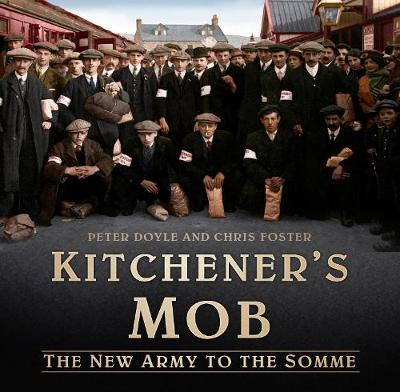 Kitchener's Mob: The New Army to the Somme (Hardback)