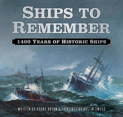 Ships to Remember: 1400 Years of Historic Ships (Hardback)