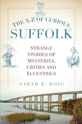 The A-Z of Curious Suffolk (Paperback)