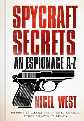 Spycraft Secrets: An Espionage A-Z (Hardback)