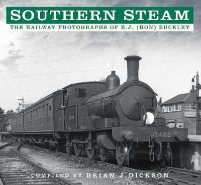 Southern Steam: The Railway Photographs of R.J. (Ron) Buckley (Paperback)